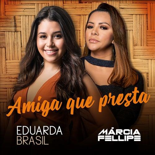 Amiga Que Presta von Eduarda Brasil