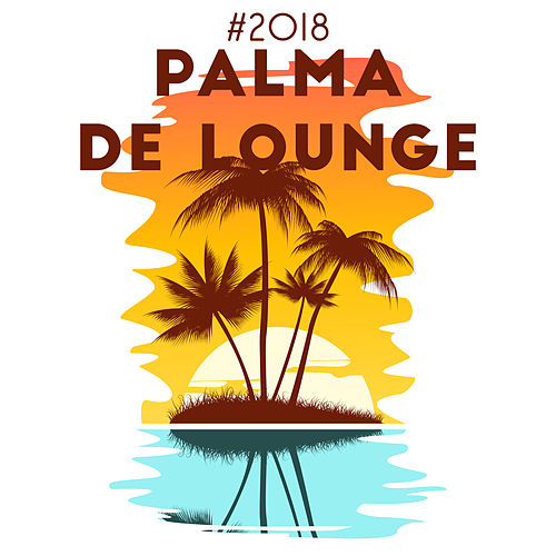 #2018 Palma de Lounge von Ibiza Chill Out