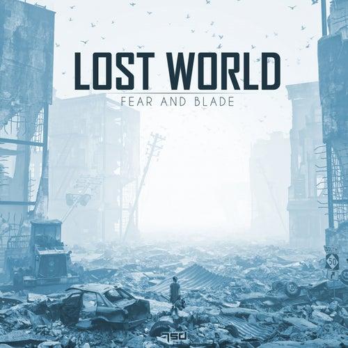 Lost World - Single von Fear and Blade