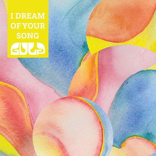 I Dream Of Your Song by Gulp