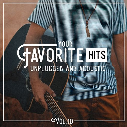 Your Favorite Hits Unplugged and Acoustic, Vol. 10 de Various Artists