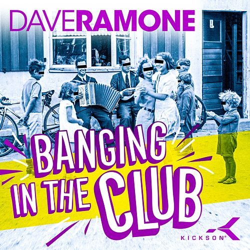 Banging in the Club by Dave Ramone