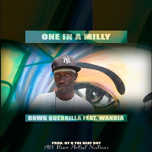 One in a Milly (feat. Wandia & Q the Beat Boy) von Dowg Guerrila