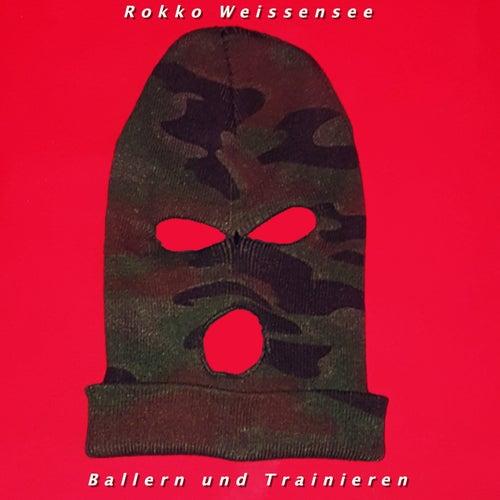 Ballern & Trainieren by Rokko Weissensee