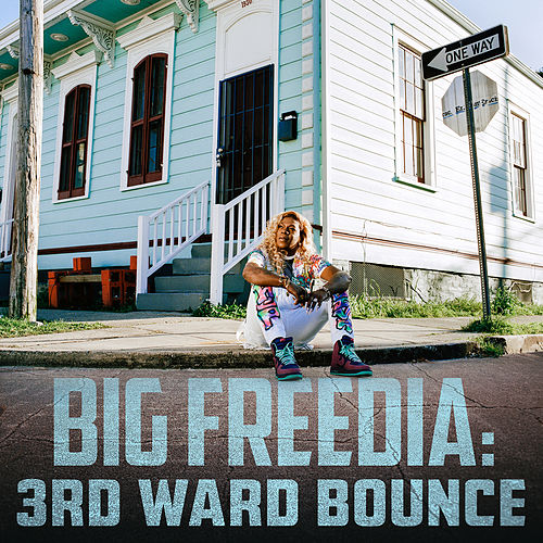 3rd Ward Bounce by Big Freedia