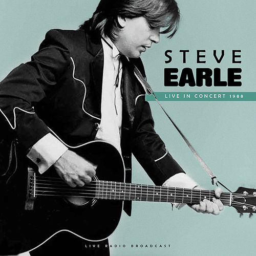 Live in Concert 1988 by Steve Earle