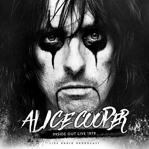 Inside Out Live 1978 by Alice Cooper