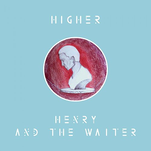 Higher di Henry And The Waiter