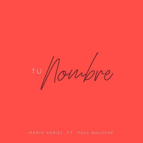 Tu Nombre (feat. Paul Baloche) by Mario Adriel