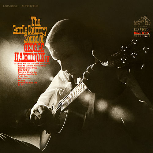 Gentle Country Sound Of George Hamilton IV by George Hamilton IV