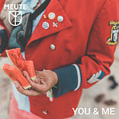 You & Me by MEUTE