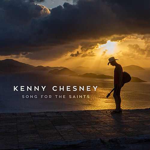 Song for the Saints by Kenny Chesney