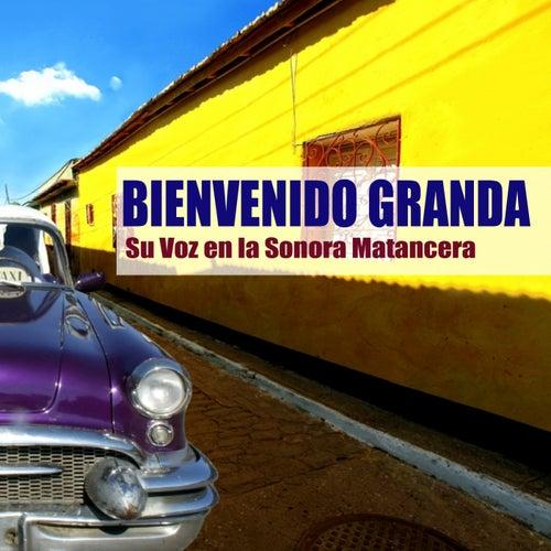 Su Voz en la Sonora Matancera de Bienvenido Granda