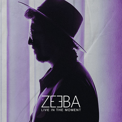 Live in the Moment de Zeeba