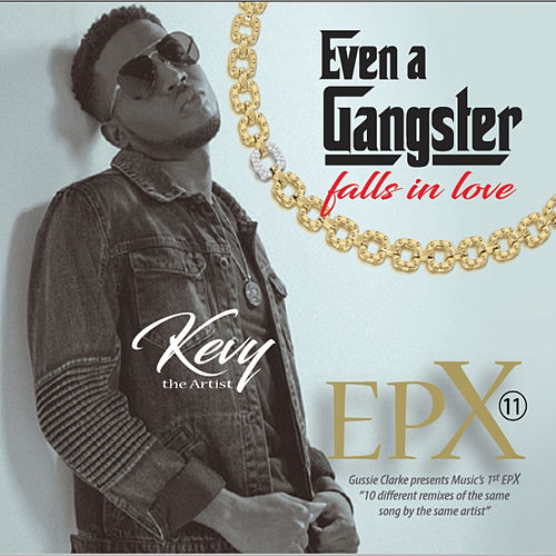 Even a Gangster (Falls in Love) EPX by Kevy The Artist