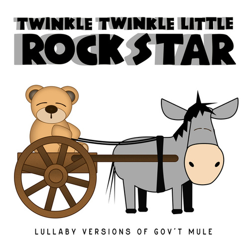 Lullaby Versions of Gov't Mule by Twinkle Twinkle Little Rock Star