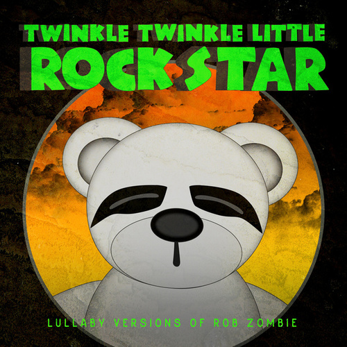 Lullaby Versions of Rob Zombie by Twinkle Twinkle Little Rock Star