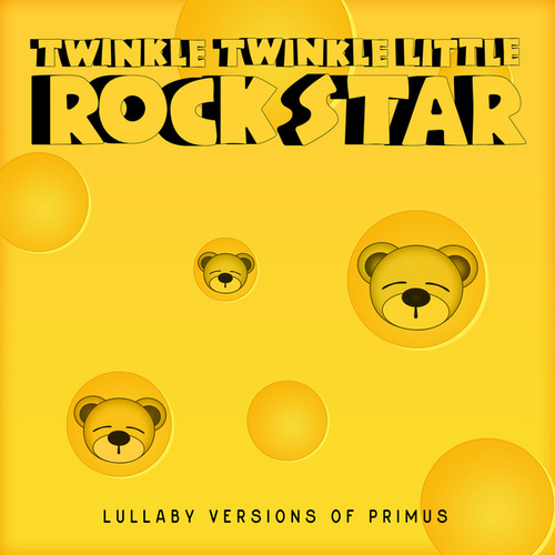 Lullaby Versions of Primus by Twinkle Twinkle Little Rock Star