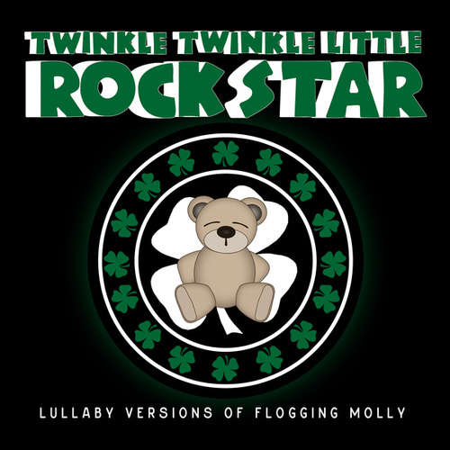 Lullaby Versions of Flogging Molly by Twinkle Twinkle Little Rock Star