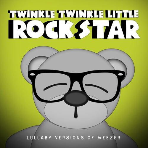 Lullaby Versions of Weezer by Twinkle Twinkle Little Rock Star