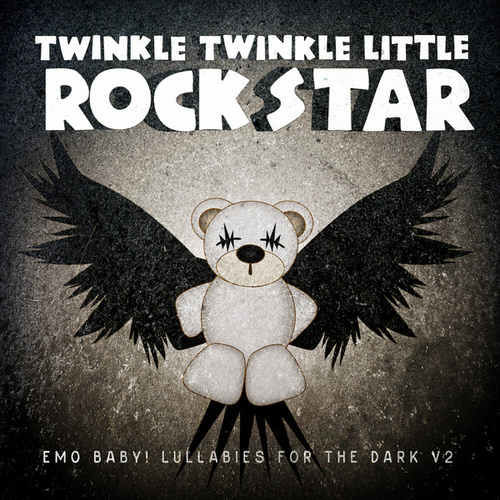Emo Baby! Lullabies for the Dark, Vol. 2 by Twinkle Twinkle Little Rock Star