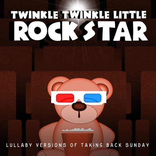 Lullaby Versions of Taking Back Sunday by Twinkle Twinkle Little Rock Star