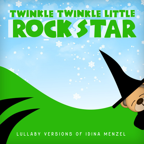Lullaby Versions of Idina Menzel by Twinkle Twinkle Little Rock Star