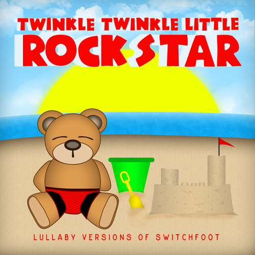 Lullaby Versions of Switchfoot by Twinkle Twinkle Little Rock Star