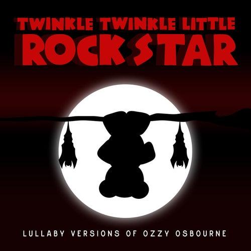 Lullaby Versions of Ozzy Osbourne von Twinkle Twinkle Little Rock Star