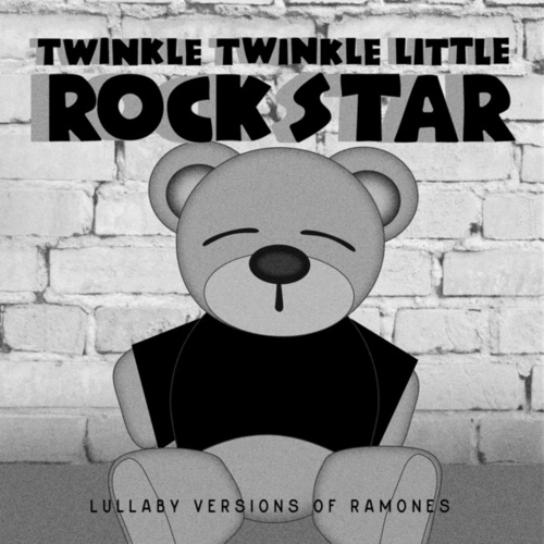 Lullaby Versions of Ramones by Twinkle Twinkle Little Rock Star