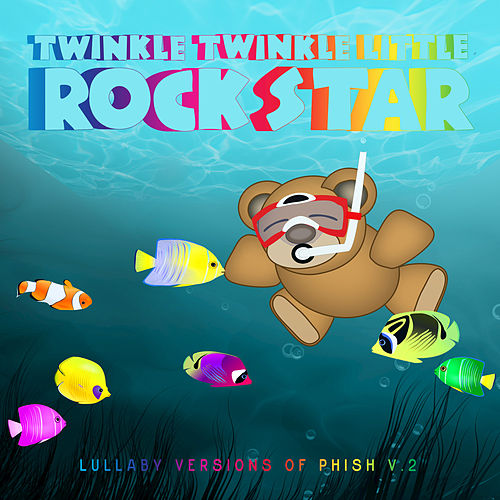 Lullaby Versions of Phish V2 by Twinkle Twinkle Little Rock Star