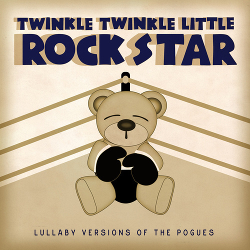 Lullaby Versions of The Pogues by Twinkle Twinkle Little Rock Star