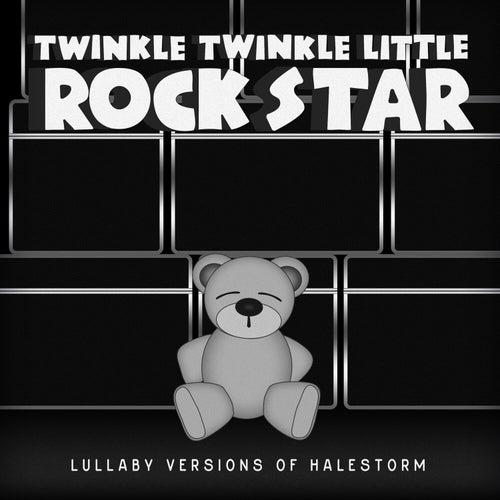 Lullaby Versions of Halestorm by Twinkle Twinkle Little Rock Star