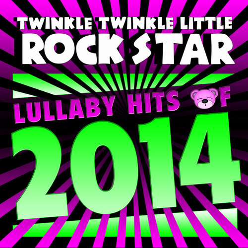 Lullaby Hits of 2014 de Twinkle Twinkle Little Rock Star