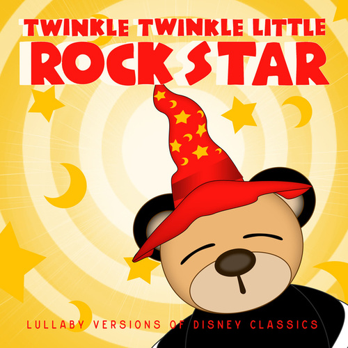 Lullaby Versions of Disney Classics by Twinkle Twinkle Little Rock Star
