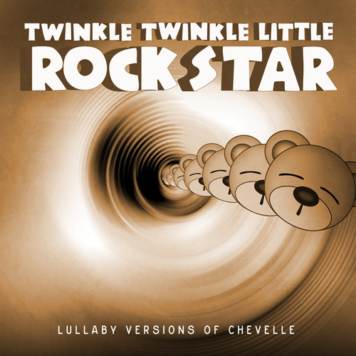 Lullaby Versions of Chevelle by Twinkle Twinkle Little Rock Star