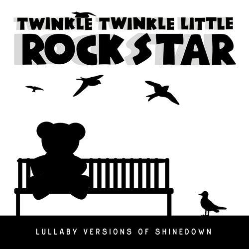 Lullaby Versions of Shinedown by Twinkle Twinkle Little Rock Star