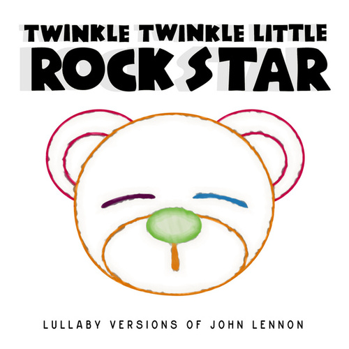 Lullaby Versions of John Lennon by Twinkle Twinkle Little Rock Star