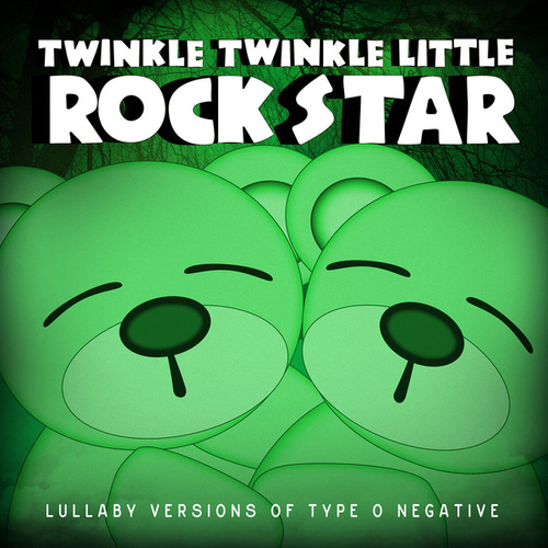 Lullaby Versions of Type O Negative by Twinkle Twinkle Little Rock Star