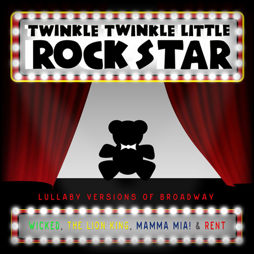 Lullaby Versions of Broadway V.1 by Twinkle Twinkle Little Rock Star