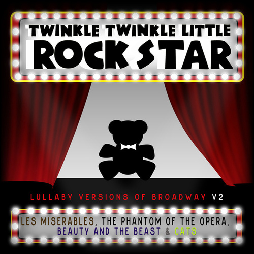 Lullaby Versions of Broadway V.2 by Twinkle Twinkle Little Rock Star