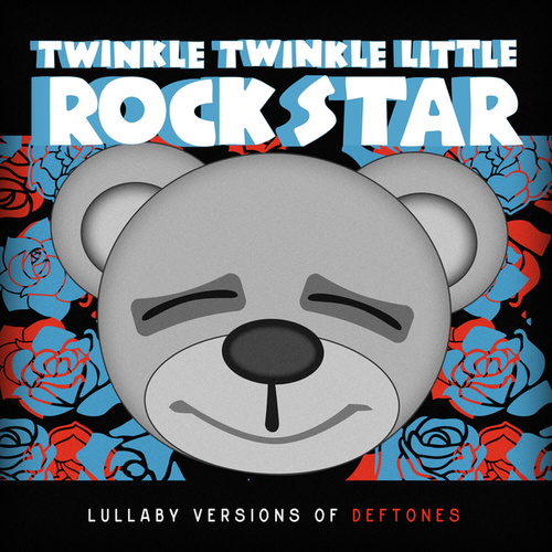 Lullaby Versions of Deftones by Twinkle Twinkle Little Rock Star