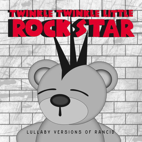 Lullaby Versions of Rancid by Twinkle Twinkle Little Rock Star