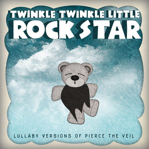 Lullaby Versions of Pierce the Veil by Twinkle Twinkle Little Rock Star