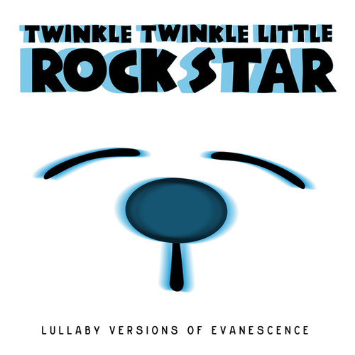 Lullaby Versions of Evanescence by Twinkle Twinkle Little Rock Star