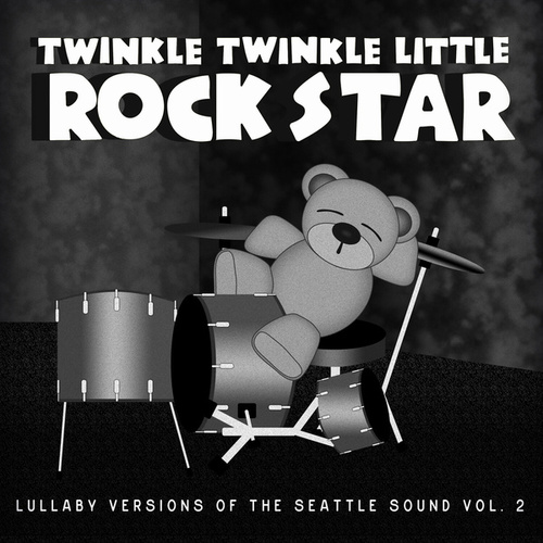 Grunge Baby!  Lullaby Versions of the Seattle Sound, Vol. 2 by Twinkle Twinkle Little Rock Star