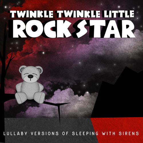 Lullaby Versions of Sleeping with Sirens by Twinkle Twinkle Little Rock Star