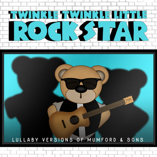 Lullaby Versions of Mumford & Sons de Twinkle Twinkle Little Rock Star