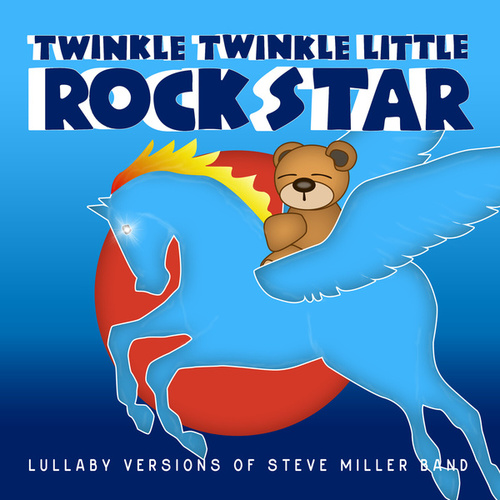 Lullaby Versions of Steve Miller Band by Twinkle Twinkle Little Rock Star