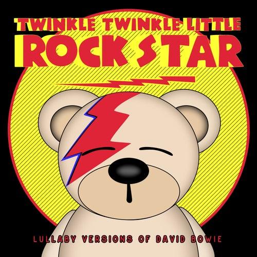 Lullaby Versions of David Bowie by Twinkle Twinkle Little Rock Star
